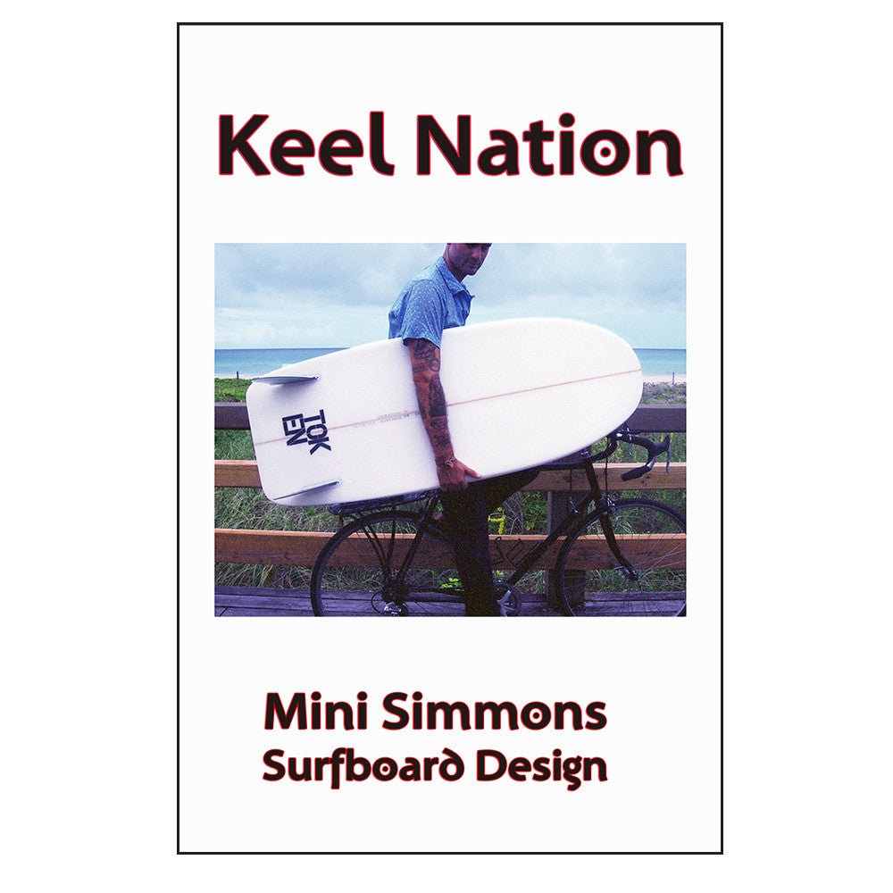 Keel Nation: Mini Simmons Surfboard Design - Wave Tribe | Share The Stoke ®