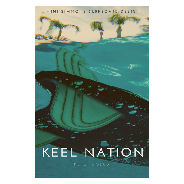 Keel Nation: Mini Simmons Surfboard Design II