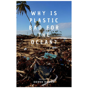 Why Is Plastic Bad For The Ocean