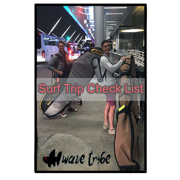 Wave Tribe Surf Trip Checklist {Free} - Wave Tribe | Share The Stoke ®