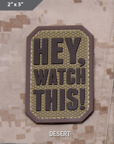 Hey Watch This Morale Patch - Desert