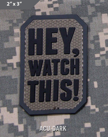 Hey Watch This Morale Patch - ACU Dark