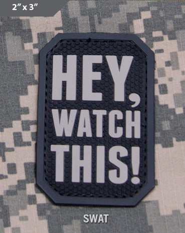 Hey Watch This Morale Patch - SWAT