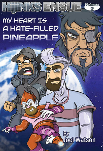 Hijinks Ensue - book 2 : My Heart is a Hate Filled Pineapple from Hijinks Ensue - Webcomic Merchandise