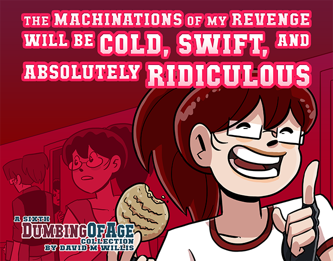 Dumbing of Age Vol. 6: The Machinations of My Revenge - Ebook from Dumbing of Age - Webcomic Merchandise