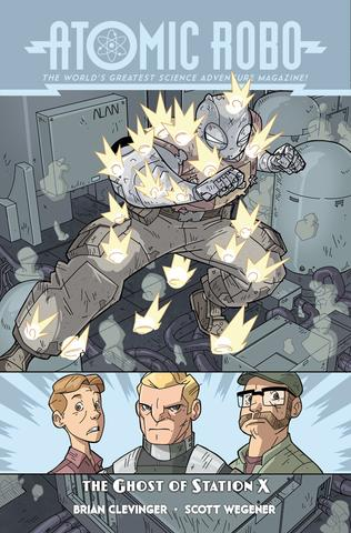 Atomic Robo and The Ghost of Station X (Volume 6) from Atomic Robo - Webcomic Merchandise
