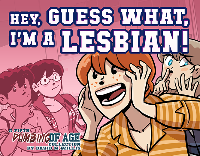 Dumbing of Age Vol. 5: Hey, Guess What, I'm a Lesbian! - Ebook from Dumbing of Age - Webcomic Merchandise