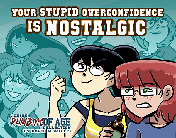 Dumbing of Age Vol. 3: Your Stupid Overconfidence is Nostalgic - Ebook from Dumbing of Age - Webcomic Merchandise