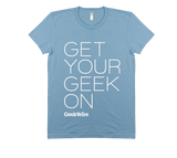 Shirt: 'Get Your Geek On'