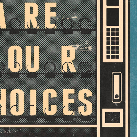 WE ARE OUR CHOICES. JEAN-PAUL SATRE.