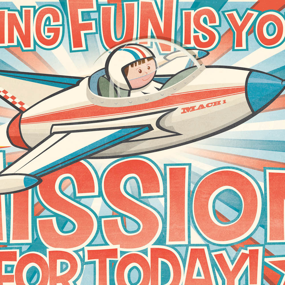 HAVING FUN IS YOUR MISSION