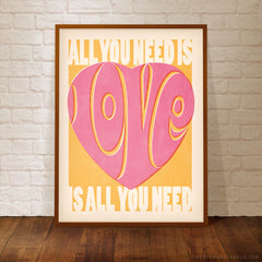 All You Need Is Love Colour Print