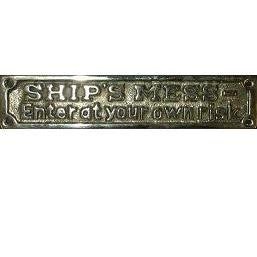 "Brass Sign ""Ship's mess...own risk"""