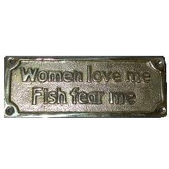 "Brass Sign ""Women love...me"""
