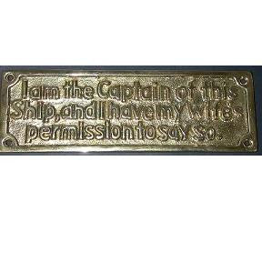 "Brass Sign ""I am the captain...say so"""