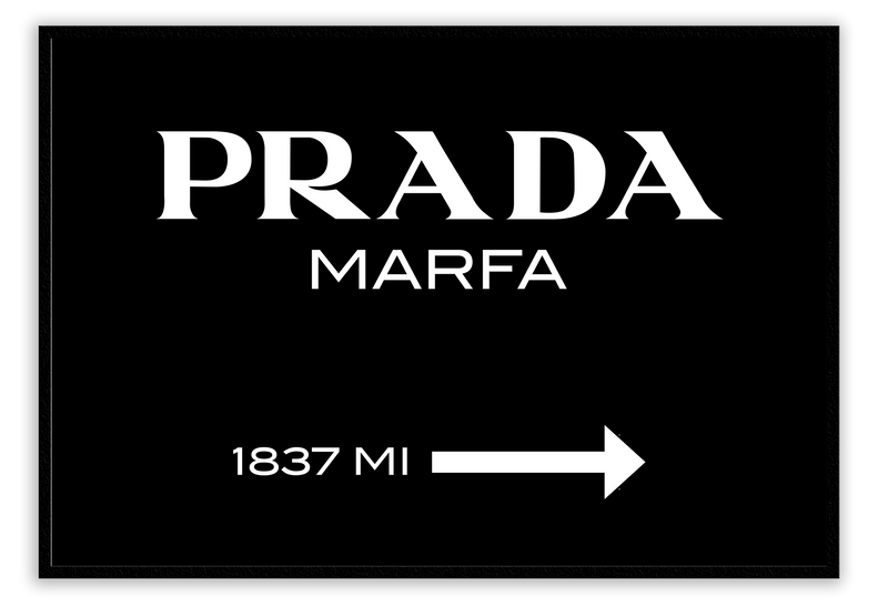 Fashion Typography Black And White Scandi Prada Marfa Since 1837 Arrow Prada Marfa White Writing On Black Background.  Print