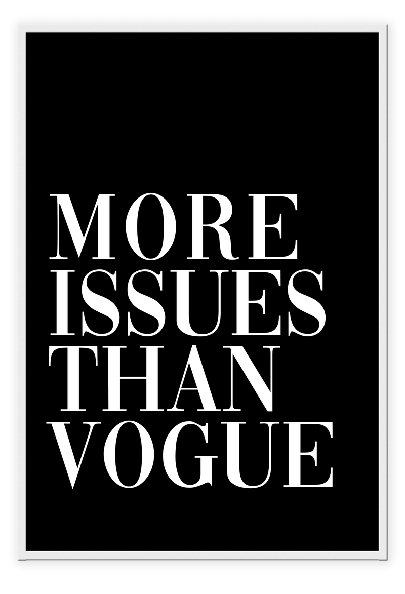 Simple Fashion Typography White Writting More Issuses Than Vogue Black Background Simplicity Print Wall Print Framed Art