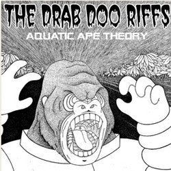 THE DRAB DOO RIFFS - Aquatic Ape Theory