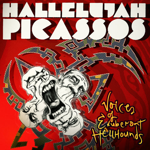 HALLELUJAH PICASSOS - Voices of Exuberant Hellhounds