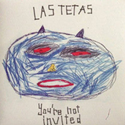 LAS TETAS - You're Not Invited