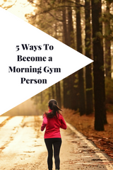 5 ways to become a morning gym person