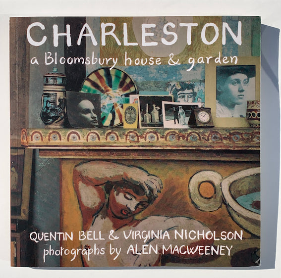 Quentin Bell and Virginia Nicholson, Charleston | A Bloomsbury House and Garden - Claire de Rouen Books