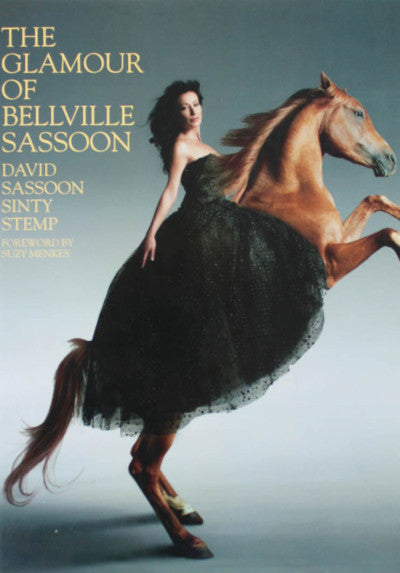 David Sassoon and Sinty Stemp, The Glamour of Bellville Sassoon, *signed - Claire de Rouen Books