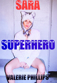 Valerie Phillips, Sara Superhero