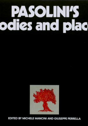 Pasolini's Bodies and Places