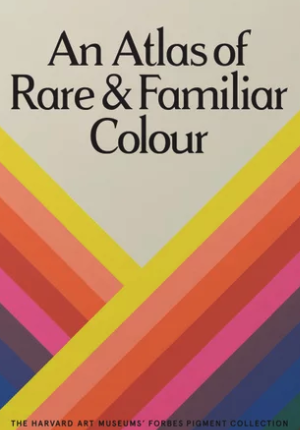 An Atlas of Rare and Familiar Colour - Claire de Rouen Books