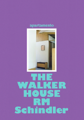 The Walker House, RM Schindler by Ye Rin Mok and Andrew Romano