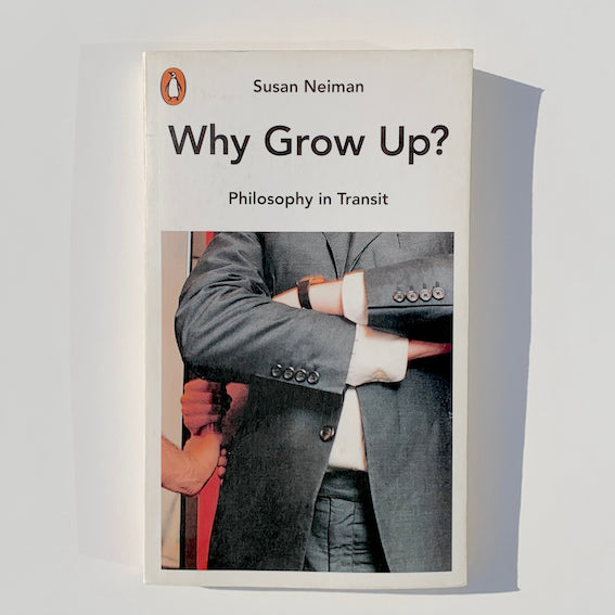 Susan Neiman, Why Grow Up? - Claire de Rouen Books