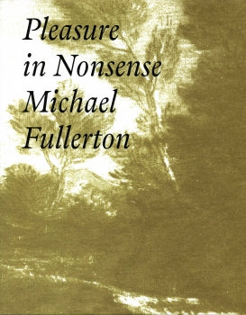Michael Fullerton, Pleasure in Nonsense