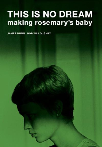 THIS IS NO DREAM: making rosemary's baby - Claire de Rouen Books
