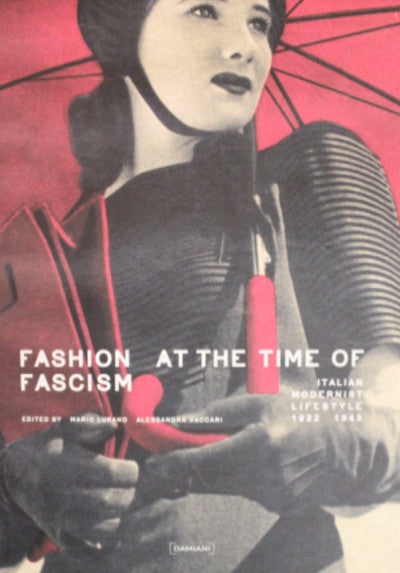 Fashion At Time of Fascism: Italian Modernist Lifestyle 1922-1943