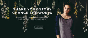 WORLD - EXPRESSION CLOTHING AND ACCESSORIES THAT SUPPORT CAUSES YOU LOVE - FEATURING THE