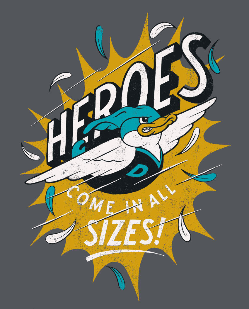 Heroes Come in all Sizes Tee