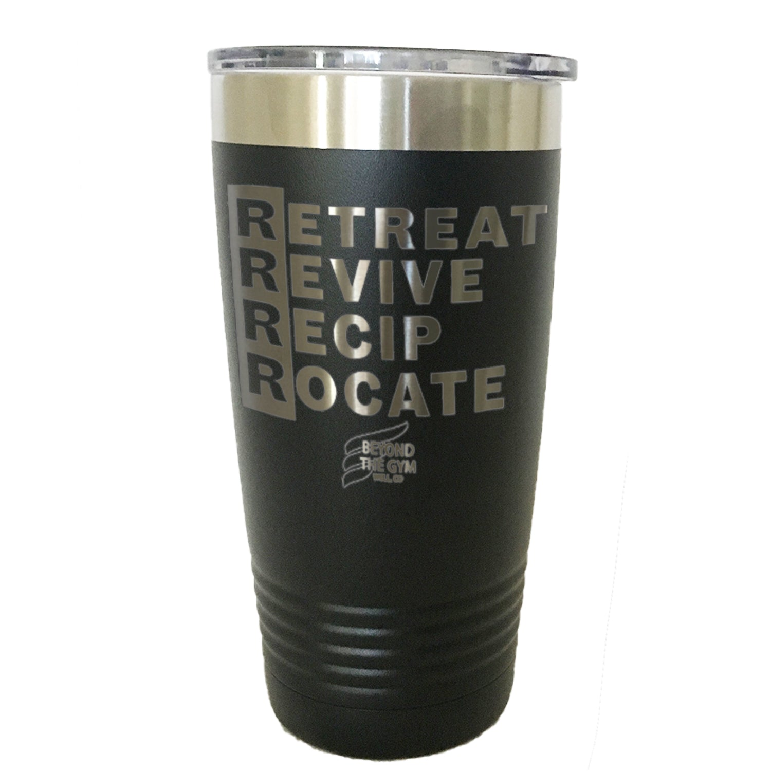 Retreat Revive Reciprocate Beyond The Gym Well Co. Tumbler Drinkware