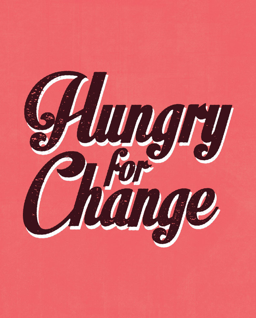 Hungry For Change Fitted Tee