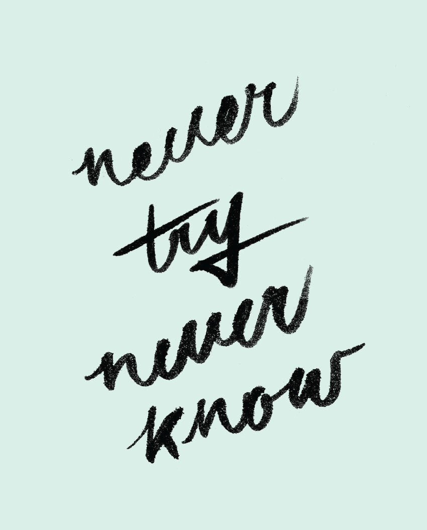 Never Try Never Know Tee