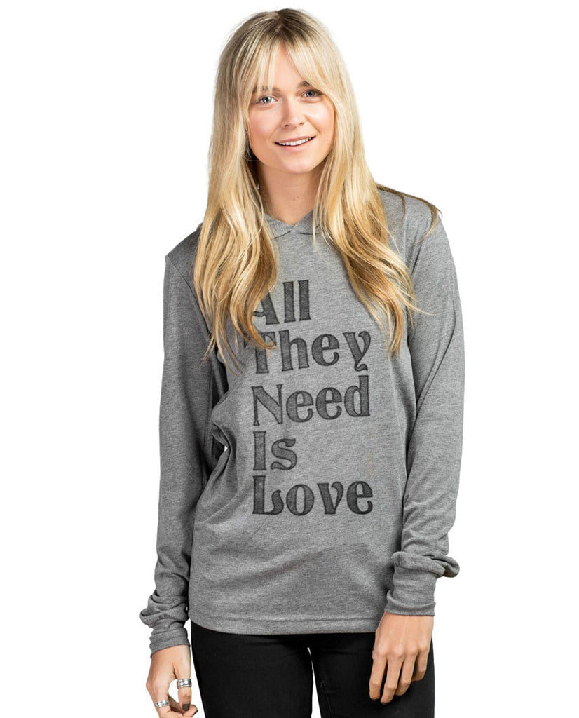 All They Need Is Love Hoodie
