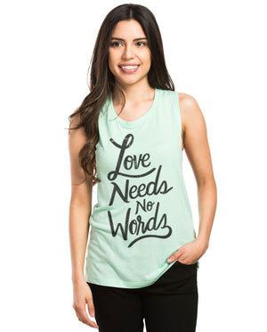 Love Needs No Words Muscle Tank
