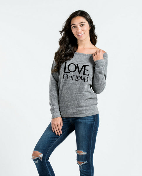 Live Out Loud Slouchy Sweatshirt
