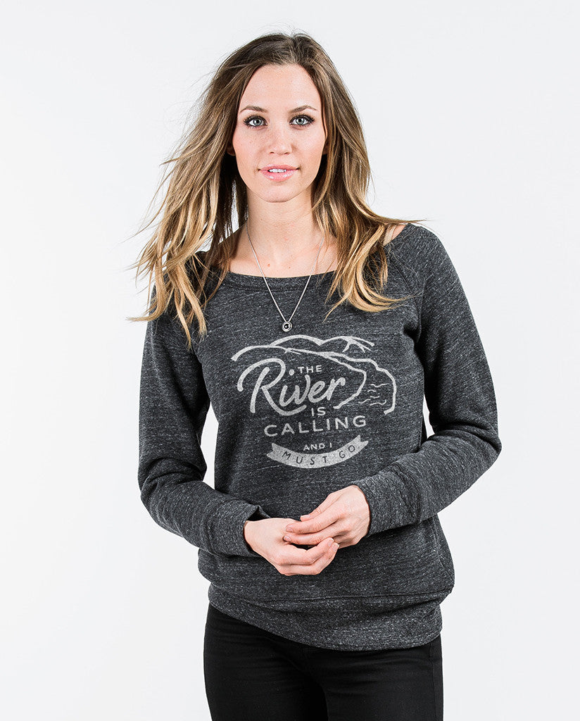 The River Is Calling Womens Slouchy Sweatshirt