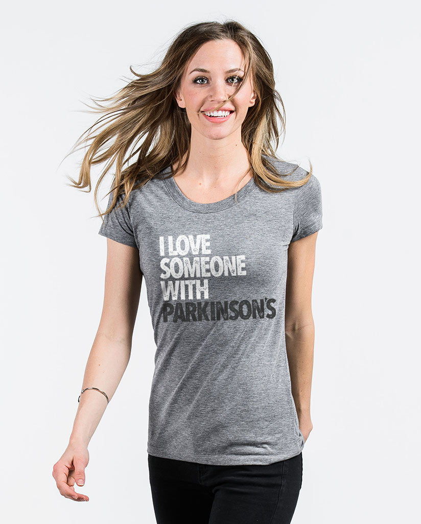 I LOVE SOMEONE WITH PARKINSON'S Womens Triblend Short Sleeve Tee