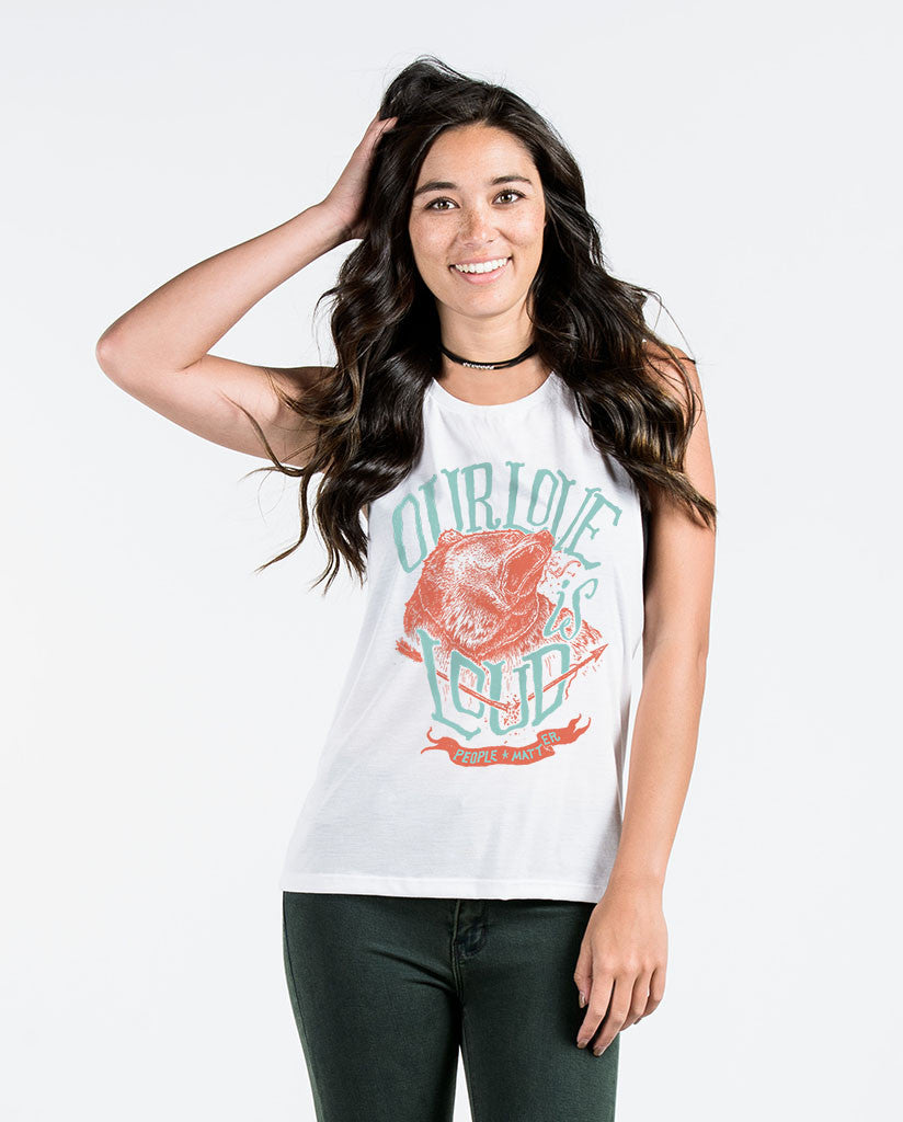 Our Love Is Loud Womens White Muscle Tank