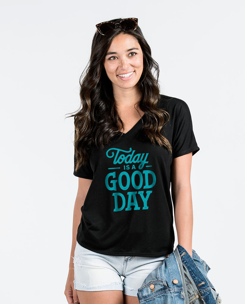 Today Is A Good Day Womens Flowy V-Neck