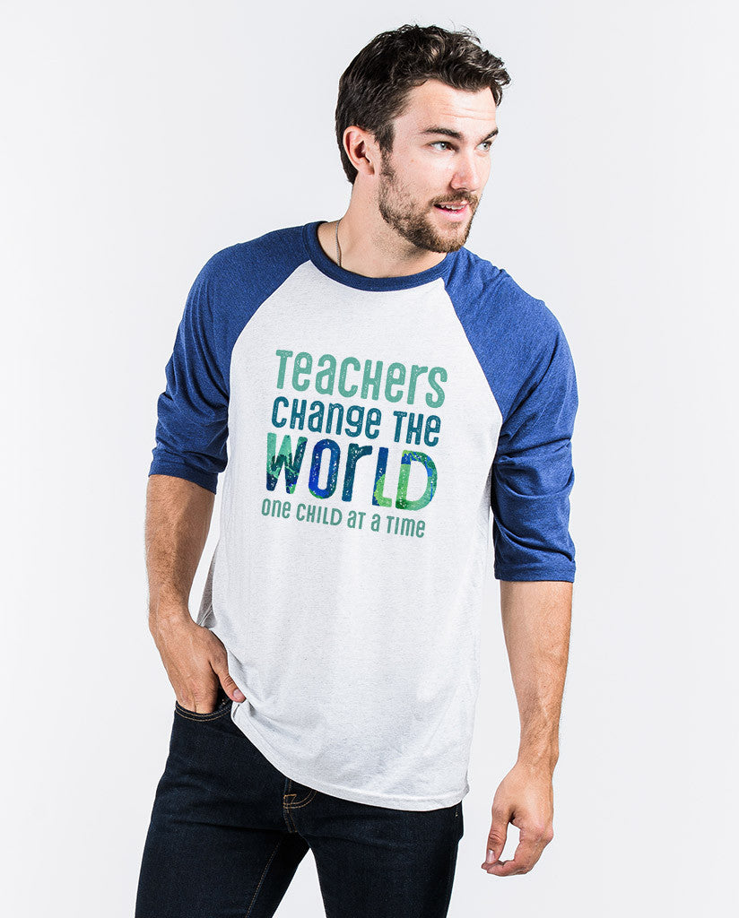 Teachers Change The World Unisex Quarter Sleeve Baseball Tee