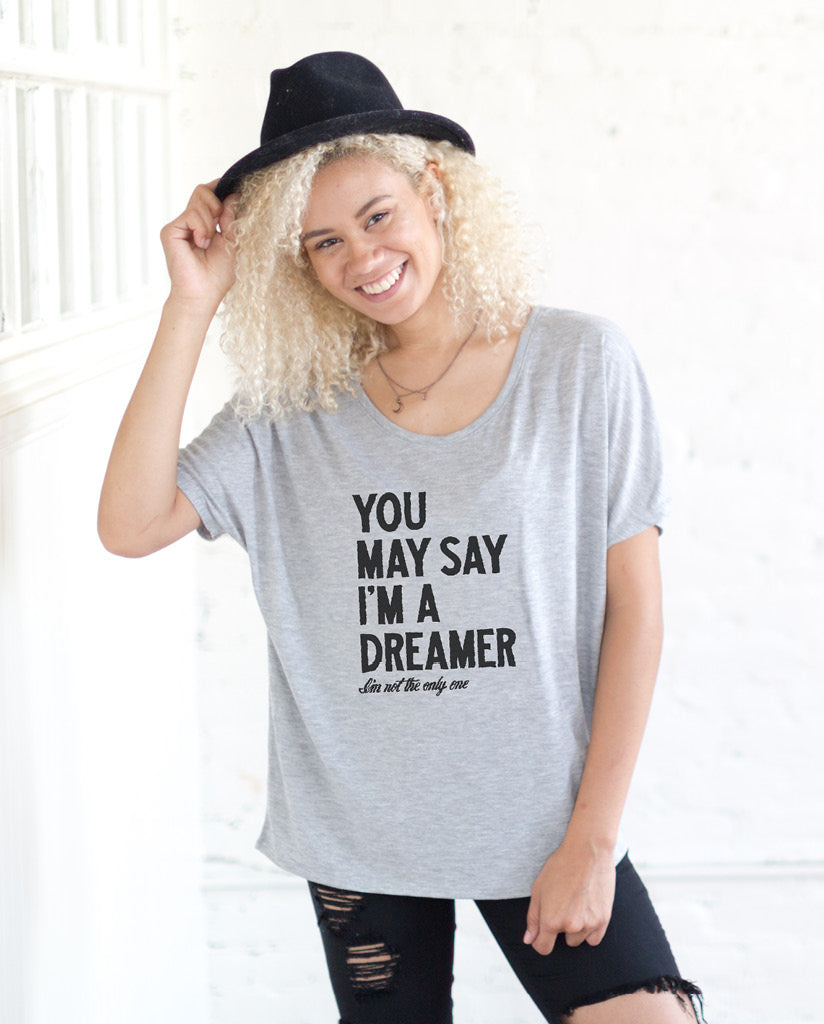 YOU MAY SAY IM A DREAMER Womens Grey Flowy Dolman