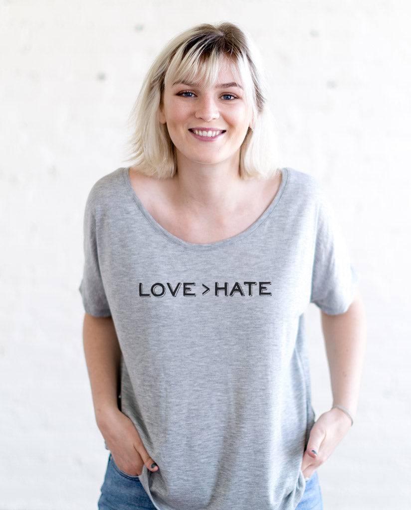 Love > Hate Flowy Dolman